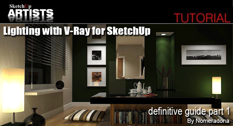 nomeradona    : Lighting with Vray for SketchUp _ definitive guide